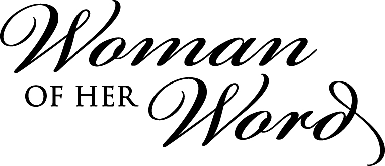"""Script text reading """"Woman of her Word"""""""