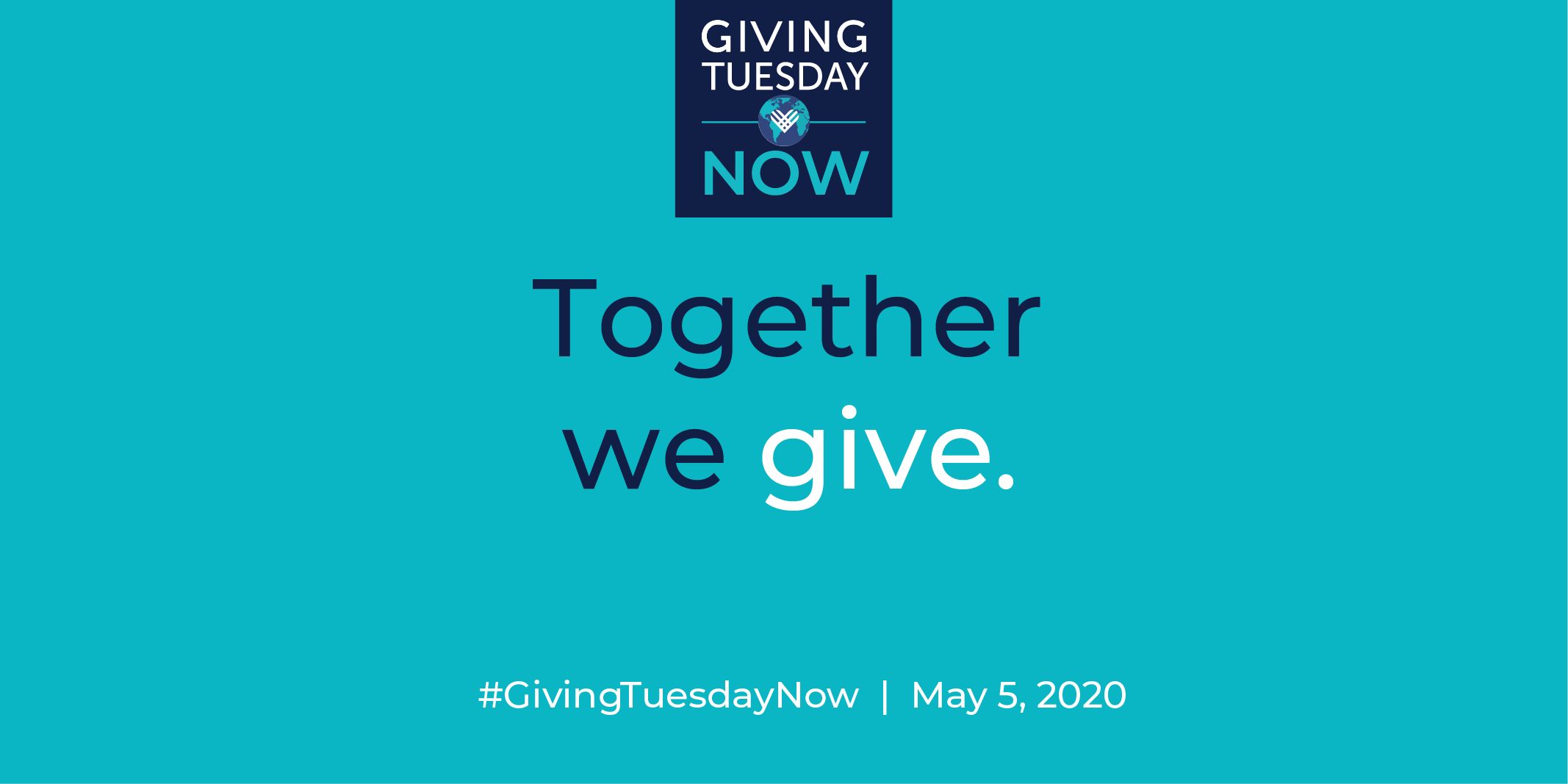 "Text ""Giving Tuesday NOW, Together we give. #GivingTuesdayNow, May 5, 2020"" on blue background"